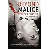 Beyond Malice by Rebecca Forster (2013-07-17)