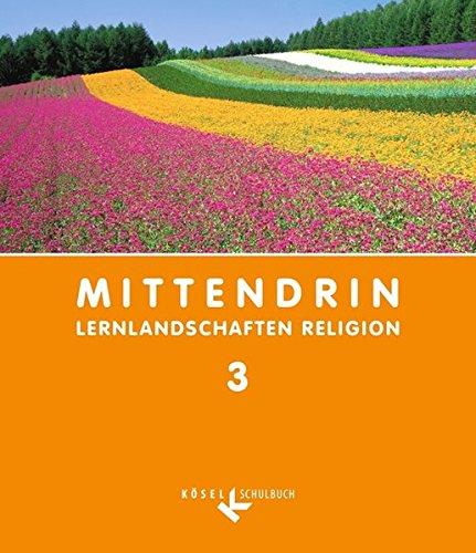 Mittendrin - Baden-Württemberg und Niedersachsen: Band 3: 9./10. Schuljahr - Schülerbuch