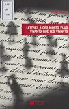 lettres ? des morts plus vivants que les vivants correspondances