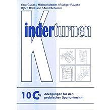 Kinderturnen: Grundschule und Sportverein (Anregungen für den praktischen Sportunterricht)