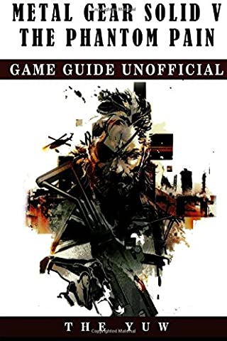 Metal Gear Solid 5 The Phantom Pain Game Guide