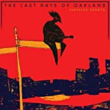 The Last Days of Oakland [Vinilo]