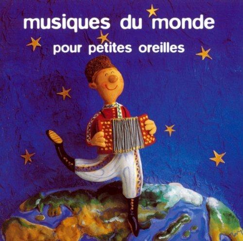 Musique Du Monde Pour Petites Oreilles by Musique Du Monde Pour Petites Oreilles (2007-06-11?
