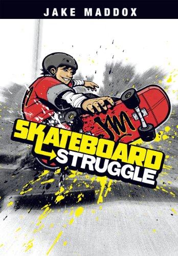 Skateboard Struggle (Jake Maddox Sports Stories) (English Edition) par Jake Maddox