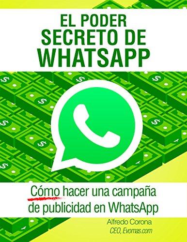 El Poder Secreto de WhatsApp: Como hacer una campaña de publicidad en...