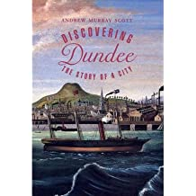 [(Discovering Dundee)] [Author: Andrew Murray Scott] published on (April, 2002)