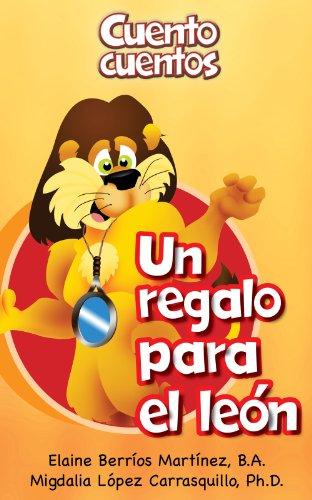 Un regalo para el león (Cuento cuentos) (Spanish Edition) -