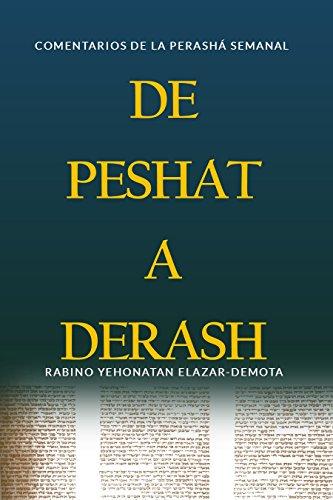 De Peshat A Derash: Comentarios de la Perashá Semanal con Haftaroth Selectas