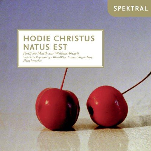 Hodie Christus natus est - Festliche Musik zur Weihnachtszeit
