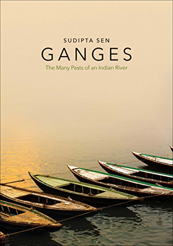 Ganges – The Many Pasts of an Indian River