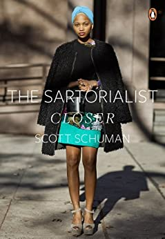 The Sartorialist: Closer (The Sartorialist Volume 2) by [Schuman, Scott]