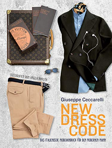 New Dress Code: Das italienische Mode-Handbuch für den modernen Mann -