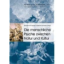 Die menschliche Psyche zwischen Natur und Kultur (Die Psychogenese der Menschheit)