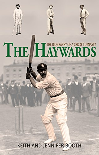 The Haywards: The Biography of a Cricket Dynasty (English Edition) por Keith Booth