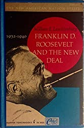 Franklin D. Roosevelt and the New Deal, 1932-1940 by William E. Leuchtenburg (1963-06-30)