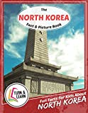 The North Korea Fact and Picture Book: Fun Facts for Kids About North Korea (Turn and Learn)