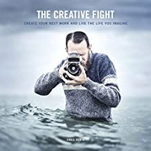 The Creative Fight: Create Your Best Work and Live the Life You Imagine by Chris Orwig (2015-09-21)
