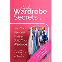 Capsule Wardrobe Secrets: How to Find Your Personal Style and Build Your Dream Wardrobe (English Edition)
