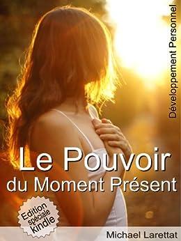 Le pouvoir du moment présent (illustré)
