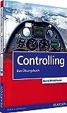 Controlling - Das Übungsbuch (Pearson Studium - Economic BWL)