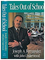 Tales Out of School: Joseph Fernandez's Crusade to Rescue American Education by Joseph A. Fernandez (1993-01-01)