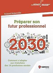 Préparer son futur professionnel : comment s'adapter aux évolutions des 10 prochaines années
