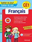 Cahier du jour/Cahier du soir Français CE1 - Nouveau programme 2016