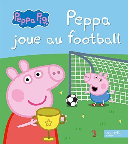 Peppa Pig - Peppa joue au football par Hachette Jeunesse