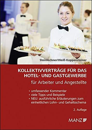 Kollektivverträge für das Hotel- und Gastgewerbe: für Arbeiter und Angestellte