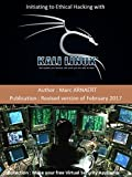 Initiating to Ethical Hacking with Kali Linux: Revised Version of January 2017 (Make your own Free security virtual appliance Book 201701) (English Edition)