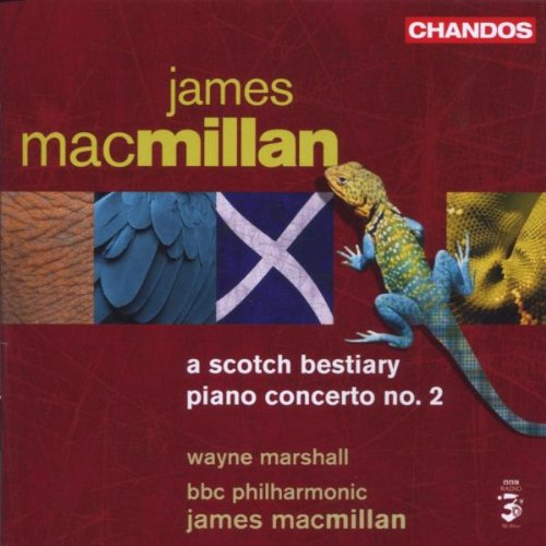 James MacMillan: A Scotch Bestiary / Klavierkonzert Nr.2