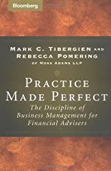 Practice Made Perfect: The Discipline of Business Management for Financial Advisers (Bloomberg Professional)