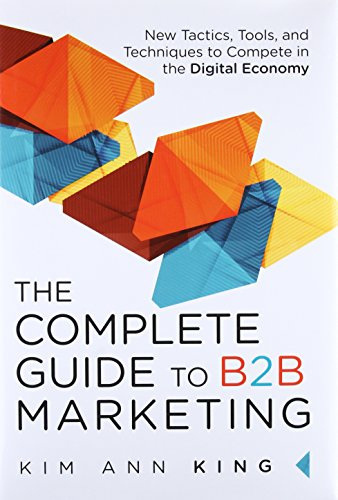 o B2B Marketing: New Tactics, Tools, and Techniques to Compete in the Digital Economy ()