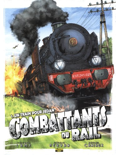 Les combattants du rail, Tome 1 : Un train pour Sedan