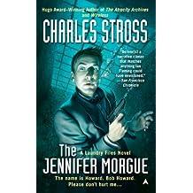 The Jennifer Morgue (A Laundry Files Novel, Band 2)