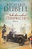 Richard Dübell: Das Jahrhundertversprechen