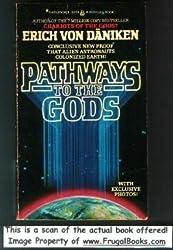 Pathways To The Gods by Erich von Daniken (1984-02-01)
