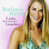 Songtexte von Stefanie Hertel - Liebe hat tausend Gesichter
