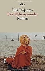 Der Weltensammler: Roman