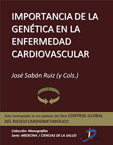 Importancia de la genética en la enfermedad cardiovascular (Capítulo del libro Control global del riesgo cardiometabólico ): 1 por José Sabán Ruiz