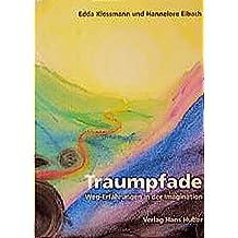 Traumpfade: Weg-Erfahrungen in der Imagination