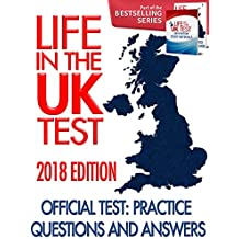 Life in the UK Test (2018 Edition) - Official Test: Practice Questions & Answers: (English Edition)