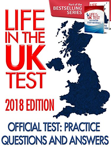 Life in the UK Test (2018 Edition) - Official Test: Practice Questions & Answers:
