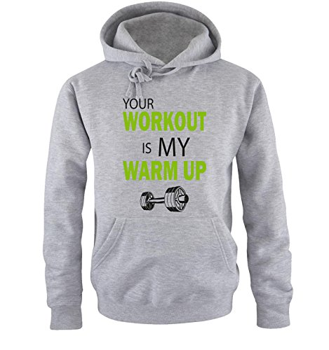 Comedy Shirts - YOUR WORKOUT IS MY WARM UP - Uomo Hoodie cappuccio sweater - taglia S-XXL different colors grigio / nero-verde