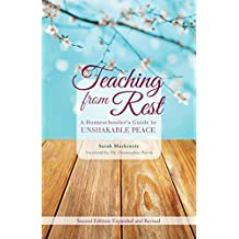 Teaching from Rest: A Homeschooler's Guide to Unshakable Peace (English Edition)
