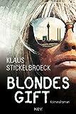 'Blondes Gift: Kriminalroman (...' von 'Klaus Stickelbroeck'