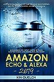 Amazon Echo & Alexa 2019: Umfangreiches Handbuch mit über 800 Alexa Sprachbefehlen. Ideal als virtuelle Assistenz und Sprachs