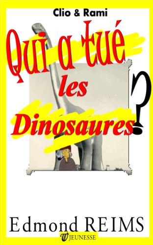 Qui a tué les dinosaures ? (Clio & Rami t. 3)