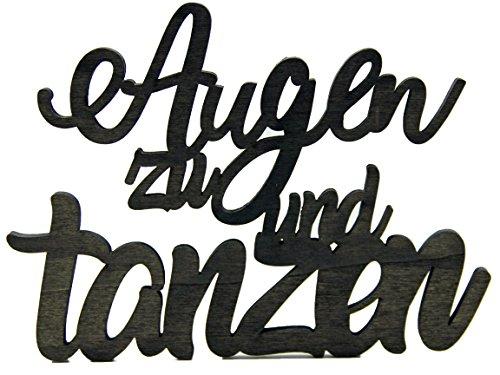 Bada Bing Holz Schriftzug Wanddekoration AUGEN ZU UND TANZEN Deko Zum Hängen Und Stellen Geschenk Geschenkanhänger 57 (Schriftzug)