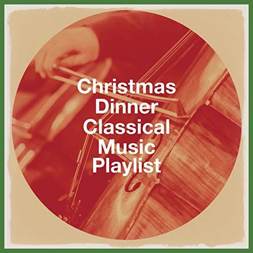 Christmas Dinner Classical Music Playlist